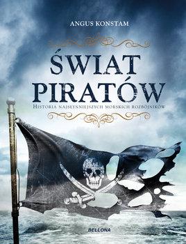 swiat piratow - Świat piratów Historia najgroźniejszych morskich rabusiówAngus Constam
