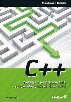 C. Zadania z programowania z przykładowymi rozwiązaniami - C++ Zadania z programowania z przykładowymi rozwiązaniami Mirosław J Kubiak