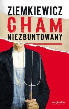 Cham niezbuntowany - Cham niezbuntowanyRafał Ziemkiewicz