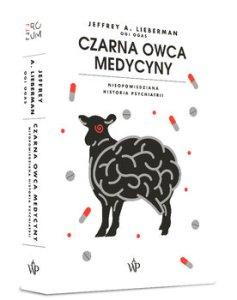Czarna owca medycyny - Czarna owca medycynyJeffrey A Lieberman