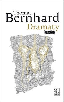 Dramaty tom 1 Thomas Bernhard - Dramaty tom 1 Thomas Bernhard