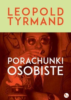 Porachunki osobiste - Porachunki osobiste Leopold Tyrmand