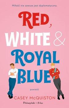 Red White Royal Blue - Red White & Royal BlueCasey McQuiston