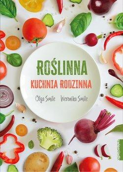 Roslinna kuchnia rodzinna - Roślinna kuchnia rodzinnaOlga Smile Weronika Smile
