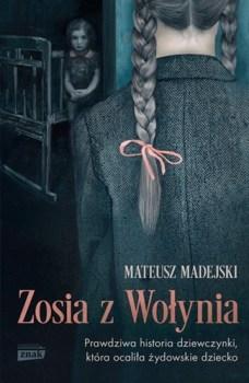 Zosia z Wolynia - Zosia z Wołynia Mateusz Madejski