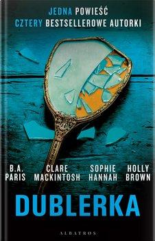 Dublerka - DublerkaB A Paris Clare Mackintosh Sophie Hannah Holly Brown