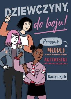 Dziewczyny do boju - Dziewczyny do boju Poradnik młodej aktywistkiKaeLyn Rich