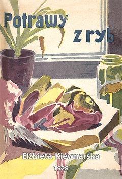 Potrawy z ryb - Potrawy z rybElżbieta Kiewnarska
