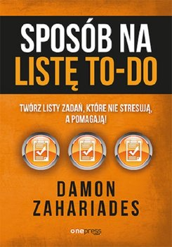 Sposob na liste to do - Sposób na listę to-do Damon Zahariades