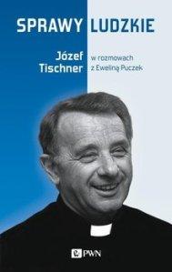 Sprawy ludzkie - Sprawy ludzkie Józef Tischner Ewelina Puczek