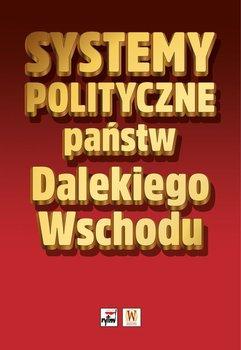 Systemy polityczne panstw Dalekiego Wschodu - Systemy polityczne państw Dalekiego Wschodu