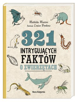 321 intrygujacych faktow o zwierzetach - 321 intrygujących faktów o zwierzętachMathilda Masters