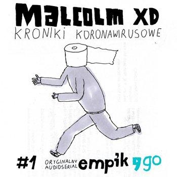 Kroniki koronawirusowe - Kroniki koronawirusoweMalcolm XD