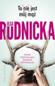 To nie jest moj maz - To nie jest mój mążOlga Rudnicka