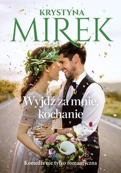 Wyjdz za mnie kochanie - Wyjdź za mnie kochanieKrystyna Mirek