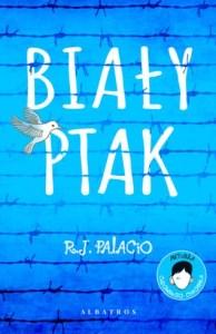 BIAlY PTAK - Biały ptak Cudowny chłopakR J Palacio