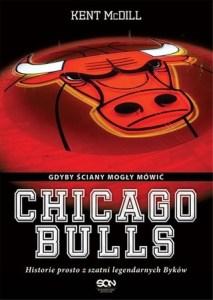 Chicago Bulls - Chicago Bulls Gdyby ściany mogły mówićKent McDill