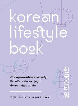 Korean Lifestyle Book - Korean Lifestyle Book jak Wprowadzić Elementy K-Culture do Swojego Domu i Stylu ŻyciaAbi Smith