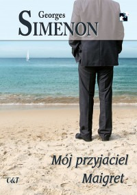 Moj przyjaciel Maigret - Mój przyjaciel MaigretGeorges Simenon