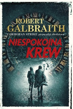 Niespokojna krew - Niespokojna krewGalbraith Robert J K Rowling