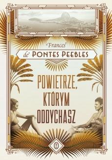 Powietrze ktorym oddychasz - Powietrze którym oddychaszFrances de Pontes Peebles