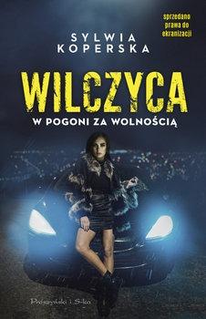 Wilczyca - Wilczyca W pogoni za wolnościąSylwia Koperska