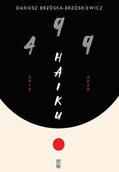 499 Haiku - 499 HaikuDariusz Brzóska Brzóskiewicz