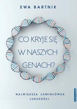 Co kryje sie w naszych genach - Co kryje się w naszych genachEwa Bartnik