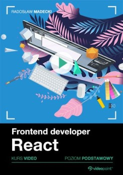 Frontend developer 1 - Frontend developer. Kurs video. React. Poziom podstawowy
