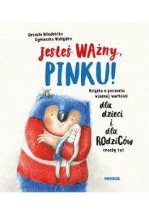 Jestes wazny Pinku - Jesteś ważny PinkuUrszula Młodnicka-Kornaś Agnieszka Waligóra