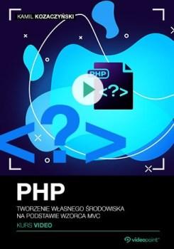 PHP - PHP. Kurs video. Tworzenie własnego środowiska na podstawie wzorca MVC