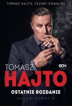Tomasz Hajto - Tomasz Hajto Ostatnie rozdanie AutobiografiaTomasz Hajto Cezary Kowalski