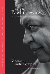 Z braku rodzi sie lepsze - Z braku rodzi się lepsze Wywiad strumykks Piotr Pawlukiewicz Renata Czerwicka