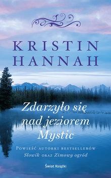 Zdarzylo sie nad jeziorem Mystic - Zdarzyło się nad jeziorem MysticKristin Hannah
