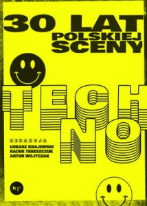 techno - 30 lat polskiej sceny techno