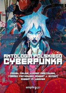 Antologia polskiego cyberpunka - Antologia polskiego cyberpunka