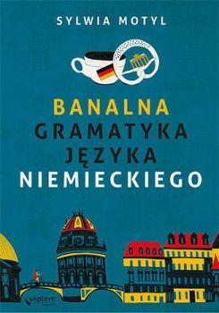 Banalna gramatyka jezyka niemieckiego - Banalna gramatyka języka niemieckiegoSylwia Motyl