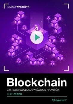 Blockchain - Blockchain. Kurs video. Cyfrowa ewolucja w świecie finansów