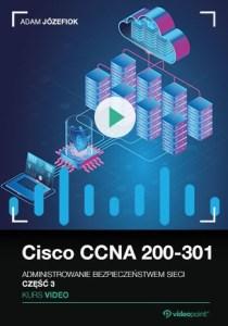 Cisco CCNA 1 - Cisco CCNA 200-301. Kurs video. Administrowanie bezpieczeństwem sieci