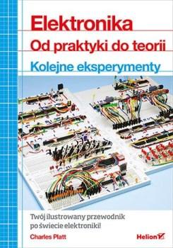 Elektronika - Elektronika Od praktyki do teorii Kolejne eksperymentyCharles Platt