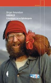 Harald - Harald Czterdzieści lat na SpitsbergenieBirger Amundsen