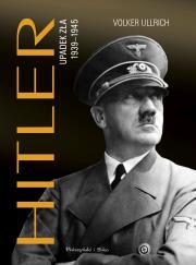 Hitler - HITLER UPADEK ZŁA 1939-1945 Ullrich Volker