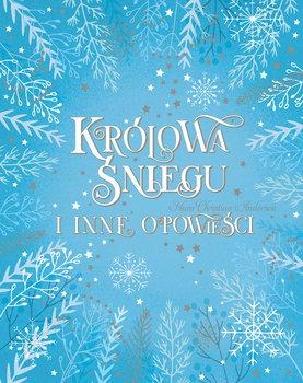 KrOlowa Sniegu i inne opowiesci - Królowa Śniegu i inne opowieści Hans Christian Andersen