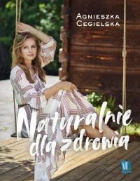 Naturalnie dla zdrowia - Naturalnie dla zdrowiaAgnieszka Cegielska