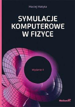 Symulacje komputerowe w fizyce - Symulacje komputerowe w fizyceMaciej Matyka