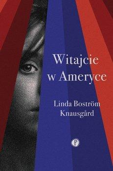 Witajcie w ameryce - Witajcie w ameryceLinda Bostrom Knausgard
