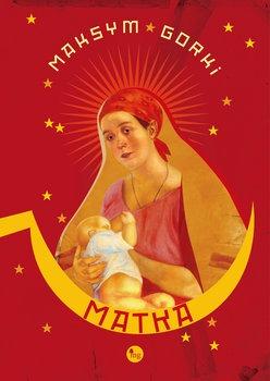 Matka - Matka Maksym Gorki