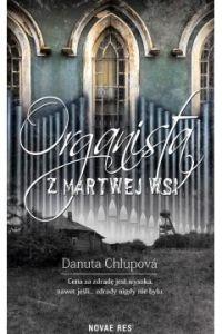 Organista z martwej wsi - Organista z martwej wsiDanuta Chlupova