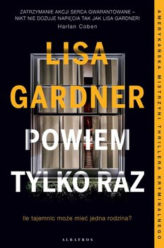 Powiem tylko raz - Powiem tylko razLisa Gardner