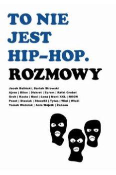 To nie jest hip hop - To nie jest hip-hop RozmowyJacek Baliński